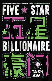 Five Star Billionaire: A Novel by [Aw, Tash]
