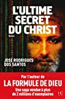 L'ultime secret du Christ par Rodrigues dos Santos