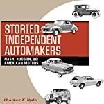 Storied Independent Automakers: Nash, Hudson, and American Motors | Charles K. Hyde