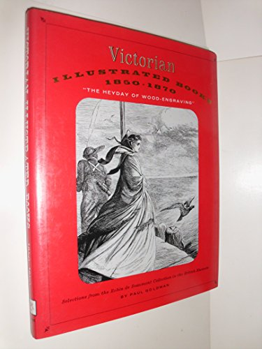 Victorian Illustrated Books 1850-1870: The Heyday of Wood-Engraving