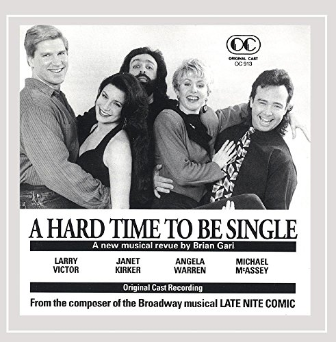 A Hard Time To Be Single (1990 Original Off-Broadway Cast) ()