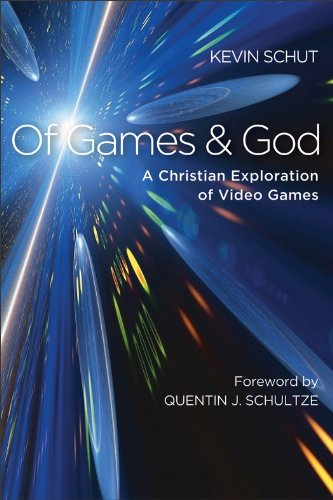 Of Games and God: A Christian Exploration of Video Games