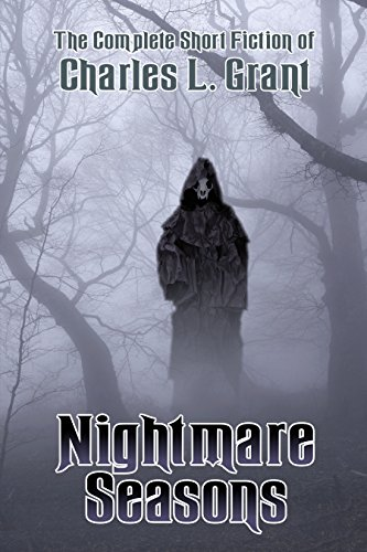 Nightmare Seasons (The Complete Short Fiction of Charles L. Grant Book 1)