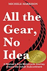 "BOOK REVIEW by Stuart Jewkes, Editor of The Rider's Digest""All the gear and no idea"" is usually meant as a pejorative term aimed at chequebook bikers. On the other hand, Michele Harrison inverts the phrase here to illustrate her refreshingly ..."