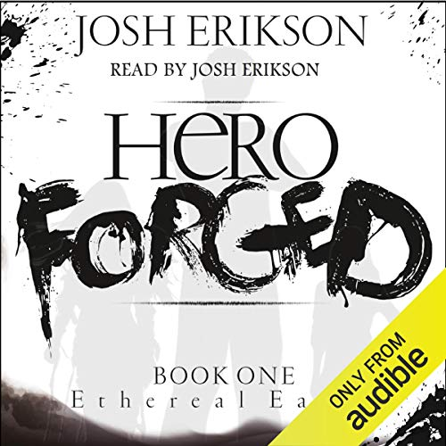 Hero Forged: Ethereal Earth, Book 1