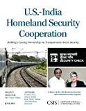 U.S.-India Homeland Security Cooperation : Building a Lasting Partnership via Transportation Sector Security, Nelson, Rick and Fitch, Brianna, 1442225033