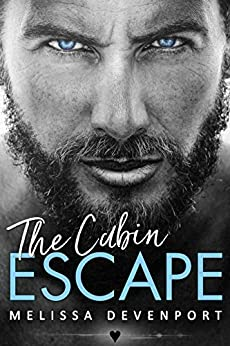 The Cabin Escape: Back On Fever Mountain 1 by [Devenport, Melissa]