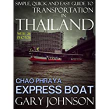Simple, Quick and Easy Guide to Transportation in Thailand with 26 Photos.  Chao Phraya Express Boat.