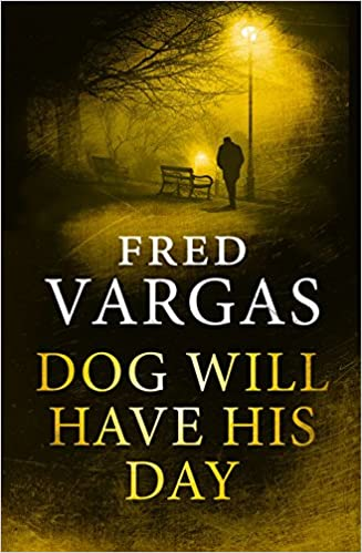 Amazon Fr Dog Will Have His Day Fred Vargas Sian