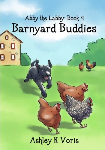 Barnyard Buddies (Abby the Labby) (Volume 4)