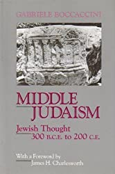Middle Judaism: Jewish Thought, 300 B.C.E. to 200 C.E.