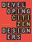 Developing Citizen Designers
