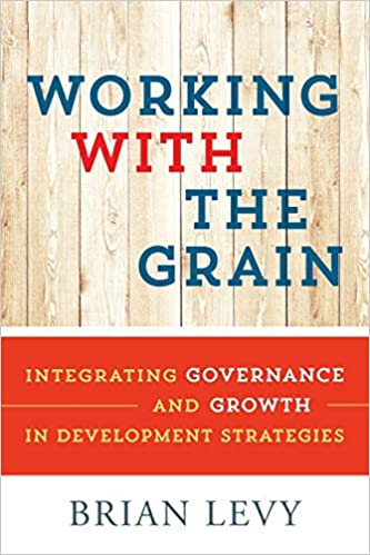 Working with the Grain: Integrating Governance And Growth In Development  Strategies: Levy, Brian: 9780199363810: Amazon.com: Books