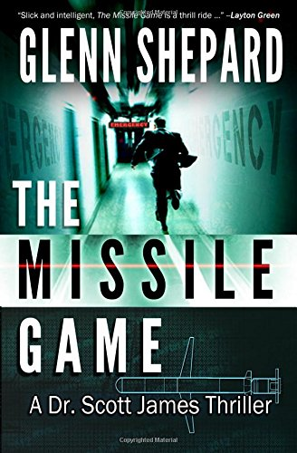 Read Online The Missile Game (The Dr. Scott James Thriller Series) (Volume 1) pdf