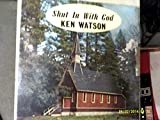 Shut In With God vinyl record album rare LP KEN WATSON