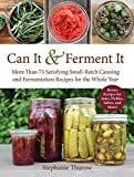 Can It & Ferment It: More Than 75 Satisfying
