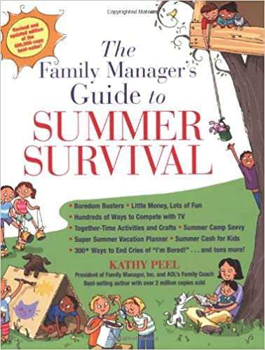 Download online The Family Manager's Guide To Summer Survival: Make the Most of Summer Vacation with Fun Family Activities, Games, and More! PDF