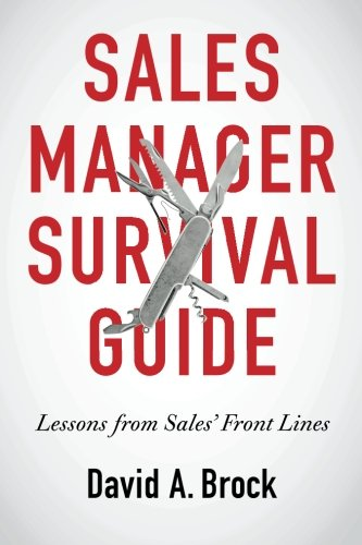 Sales Manager Survival Guide: Lessons From Sales' Front Lines (Best Sales Manager Jobs)