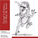 Trump Is Extinct...or May Be Soon!: An Illustrated Guide and Coloring Book Featuring Trump as 27 Extinct Beasts and Early Humans | Gini Graham Scott