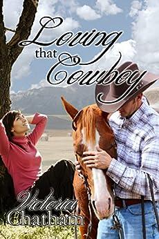 Loving that Cowboy by [Chatham, Victoria]