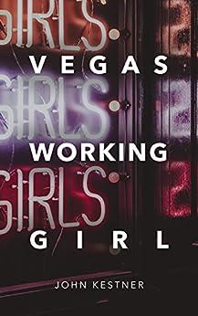 Vegas Working Girl by [Kestner, John]