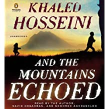 By Khaled Hosseini - And the Mountains Echoed: a novel by the bestselling author of The Kite Runner and A Thousand Splendid Suns (Unabridged)