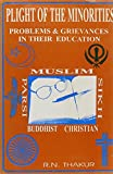 img - for Plight of the Minorities: Problems and Grievances in Their Education by R. N. Thakur (1999-08-06) book / textbook / text book