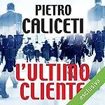 L'ultimo cliente   Pietro Caliceti