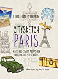 img - for By Michelle Lo Citysketch Paris: Nearly 100 Creative Prompts for Sketching the City of Lights [Paperback] book / textbook / text book