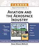 Career Opportunities in Aviation and the Aerospace Industry, Susan Echaore-McDavid, 0816046506