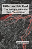 Hitler and His God: the Background to the Nazi Phenomenon, Georges Van Vrekhem, 1477573321