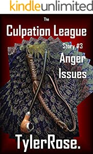 Anger Issues (Culpation League Book 3)