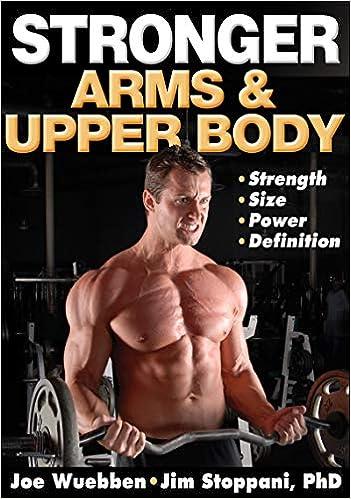 Table of contents for Stronger arms & upper body / Joe Wuebben, Jim Stoppani.