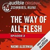 2: The Way of All Flesh | Naomi Alderman