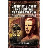 Captivity, Slavery and Survival as a Far East POW: The Conjurer on the Kwai