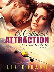 A Collateral Attraction: Fire and Ice Book 1