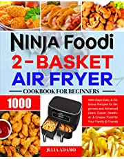 Ninja Foodi 2-Basket Air Fryer Cookbook for Beginners: 1000-Days Easy & Delicious Recipes for Beginners and Advanced Users. Easier, Healthier, & Crispier Food for Your Family & Friends