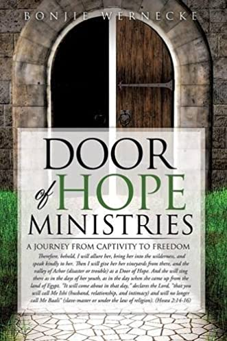 Door of Hope Ministries A Journey from Captivity to Freedom Bonjie Wernecke 9781619965621 Amazon.com Books & Door of Hope Ministries: A Journey from Captivity to Freedom: Bonjie ...