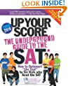 Up Your Score: The Underground Guide to the SAT 2009-2010 Edition