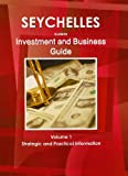 Seychelles Investment and Business Guide, IBP USA, 1438768702