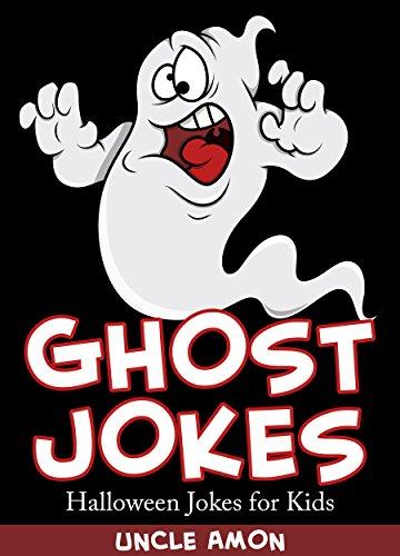 Jokes for Kids: Ghost Jokes: Funny Halloween Jokes for Kids ()