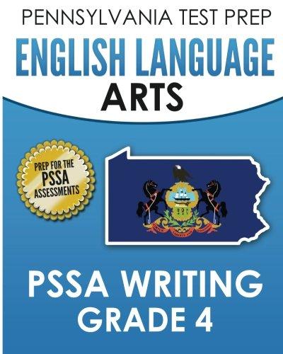 PENNSYLVANIA TEST PREP English Language Arts PSSA Writing Grade 4: Covers the Pennsylvania Core Standards