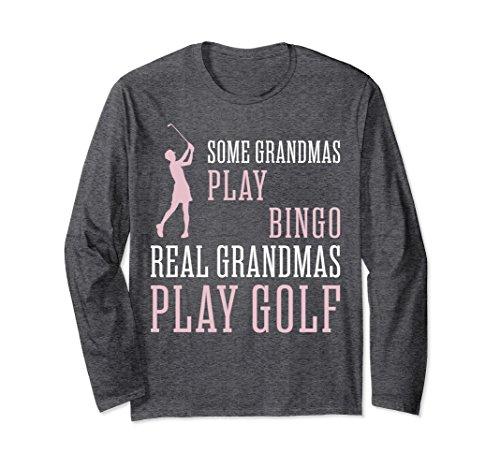 Grandma Golf Shirt (Unisex Some Grandmas Play Bingo Real Grandmas Play Golf Tshirt Large Dark Heather)