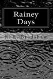 Rainey Days, R. Bradshaw, 1456448900