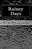Rainey Days, R. Bradshaw, 1456448900