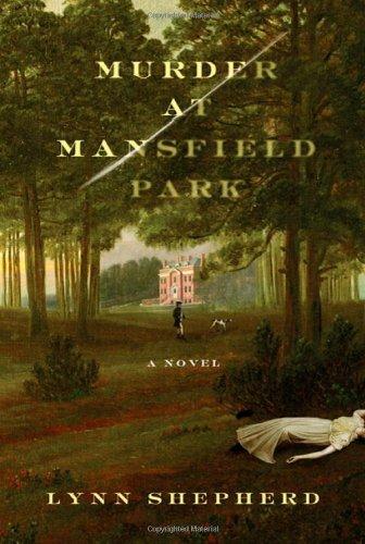 Murder at Mansfield Park: A Novel