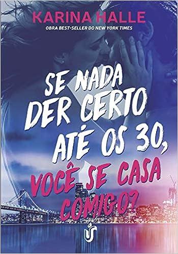 Se Nada Der Certo Até Os 30 Você Se Casa Comigo Obra Best Seller