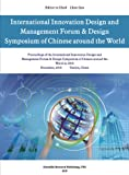 Proceedings of International Innovation Design and Management Forum & Design Symposium of Chinese Around the World in 2010 9781935068464