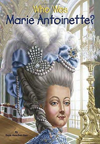 Who Was Marie Antoinette? by Dana Meachen Rau (2015-10-06)