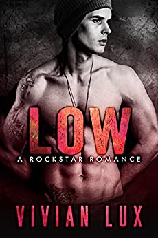 LOW: A Rockstar Romance (Ruthless Book 3) by [Lux, Vivian]